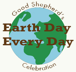 Earth Day Every Day, May 4 at Good Shepherd, Salinas